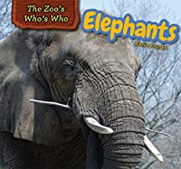 Elephants (The Zoo's Who's Who)