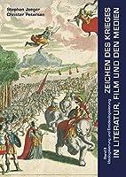 Zeichen des Krieges in Literatur, Film und den Medien: Bd. 2. Ideologisierung und Entideologisierung