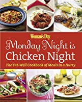 Woman's Day Monday Night is Chicken Night (Meals in a Hurry)