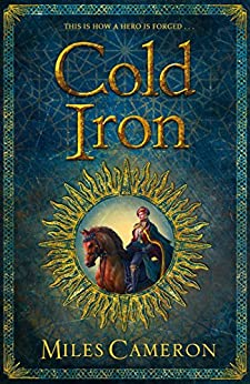 Cold Iron: Masters and Mages Book One (Masters & Mages 1) by [Cameron, Miles]