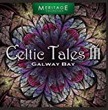 Meritage World: Celtic Tales Vol. 3 Galway Bay [並行輸入品]