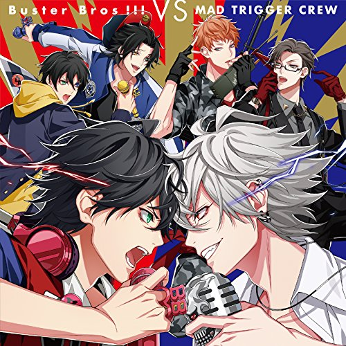 Buster Bros!!! VS MAD TRIGGER CREW-Buster Bros!!!・MAD TRIGGER CREW