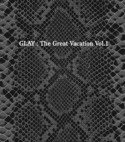 THE GREAT VACATION VOL.1~SUPER BEST OF GLAY~(初回限定盤B)(DVD付) CD+DVD, Limited Edition