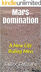 Mars Domination: A New Life Ruling Men (English Edition)