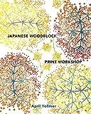 スポーツウェア Japanese Woodblock Print Workshop: A Modern Guide to the Ancient Art of Mokuhanga