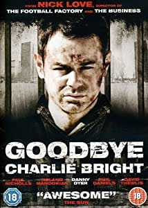 Goodbye Charlie Bright [DVD]
