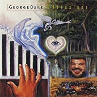 Illusions by George Duke (2014-11-12)