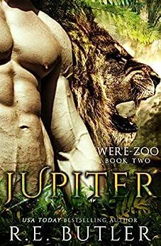 Jupiter (Were Zoo Book 2) by [Butler, R. E.]