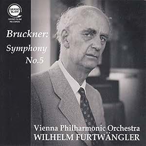 ブルックナー : 交響曲 第5番 変ロ長調 [原典版] (Bruckner : Symphony No.5 / Wilhelm Furtwangler | Vienna Philharmonic Orchestra) [Live Recording]