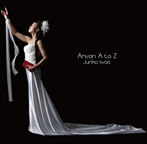 Anison A to Z
