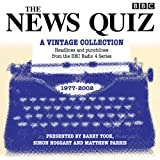 The News Quiz: A Vintage Collection: Archived highlights from the popular Radio 4 comedy (BBC Radio Comedy)