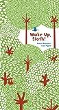 Wake Up, Sloth! -