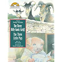 The Three Billy Goats Gruff/The Three Little Pigs, Told by Holly Hunter
