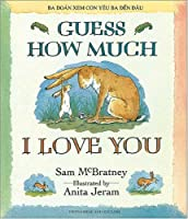Guess How Much I Love You: Vietnamese and English (Vietnamese and English-)