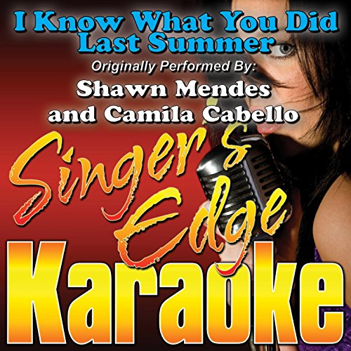 I Know What You Did Last Summer (Originally Performed by Shawn Mendes & Camila Cabello) [Karaoke Version]