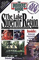 The Insider's Guide to the Lake Superior Region (INSIDERS GUIDE TO THE LAKE SUPERIOR REGION)