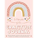 5 Minute Girls Gratitude Journal: 100 Day Gratitude Journal for Girls with Daily Journal Prompts, Fun Challenges, and Inspira