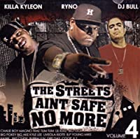 Vol. 4-Streets Aint Safe No More