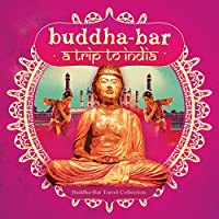 BUDDHA BAR-A TRIP TO I