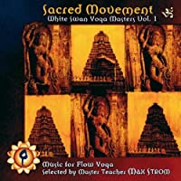 Sacred Movement: White Swan Yoga Masters, Vol. 1 (2006-05-01)