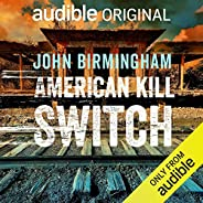 American Kill Switch: An Audible Original: End of Days, Book 3
