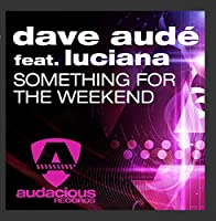 Something For The Weekend (feat. Luciana)
