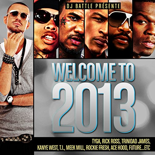 Welcome to 2013 [Explicit]