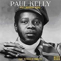 Hot Runnin' Soul ~ The Singles 1965-71 by Paul Kelly (2012-02-07)