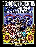 Dia De Los Muertos Coloring Book: Who Will You Remember?