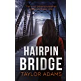 HAIRPIN BRIDGE the most gripping suspense thriller you will ever read