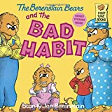 The Berenstain Bears and the Bad Habit (First Time Books(R))