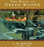 The River At Green Knowe (Green Knowe Chronicles)