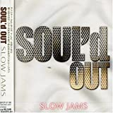 SOUL'd OUT~Slow JAMS