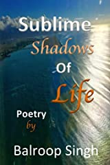 Sublime Shadows Of Life Kindle Edition
