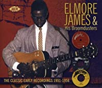 The Classic Early Recordings: 51-56 by Elmore James & His Broomdusters (2007-08-28)
