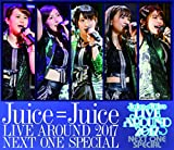 Juice=Juice LIVE AROUND 2017 〜NEXT ONE SPECIAL〜