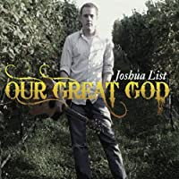 Our Great God by Joshua List