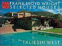 フランク・ロイド・ライトの住宅 (第3巻) タリアセン・ウェスト Taliesin West (Frank Lloyd Wright SELECTED HOUSES)