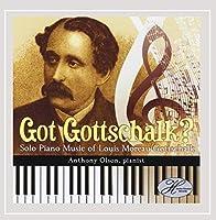 Got Gottschalk? Solo Piano Music of Louis Moreau G