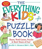 The Everything Kids' Puzzle Book: Mazes, Word Games, Puzzles & More! Hours of Fun! (Everything® Kids)