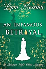 An Infamous Betrayal: A Regency Cozy (Beatrice Hyde-Clare Mysteries Book 3) Kindle Edition