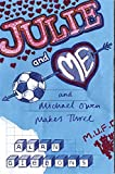 Julie and Me and Michael Owen Makes Three: Red Cards and Romance