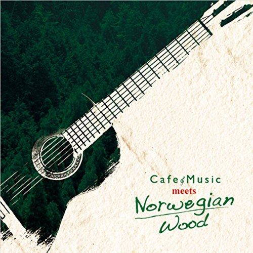 Cafe Music meets Norwegian Wood