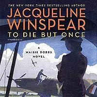To Die But Once: A Maisie Dobbs Novel (Maisie Dobbs Novels Book 14) [並行輸入品]