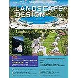 LANDSCAPE DESIGN No.136 LANDSCAPE WORKS 2020 下半期 2021年 2月号 (LANDSCAPE DESIGN ランドスケープデザイン)