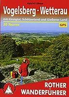 Vogelsberg - Wetterau: mit Kinzigtal, Schlitzerland und Giessener Land. 50 Touren. Mit GPS-Tracks