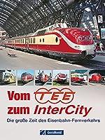 Vom TEE zum InterCity: Die grosse Zeit des Eisenbahn-Fernverkehrs