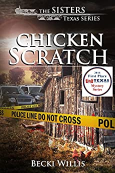 Chicken Scratch (The Sisters, Texas Mystery Series Book 1) by [Willis, Becki]
