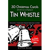 30 Christmas Carols with Sheet Music and Fingering for Tin Whistle: 1