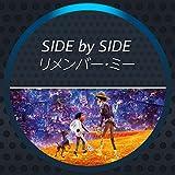 Side by Side - リメンバー・ミー